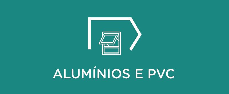 Alumínios e PVC